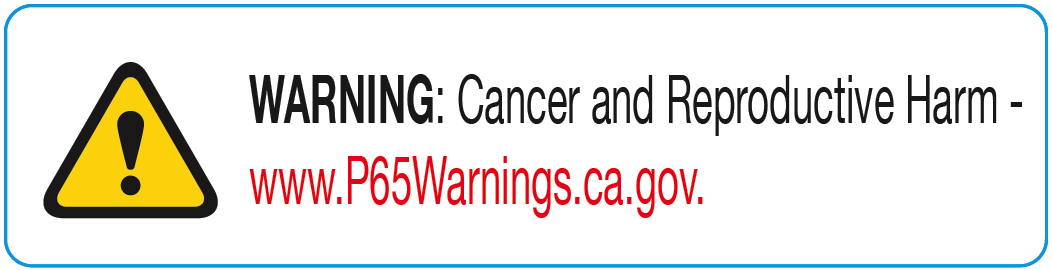 Warning: Cancer and Reproductive Harm. www.P65Warnings.ca.gov